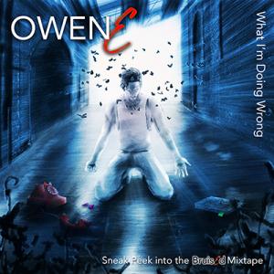 OwenE_WhatImDoingWrong
